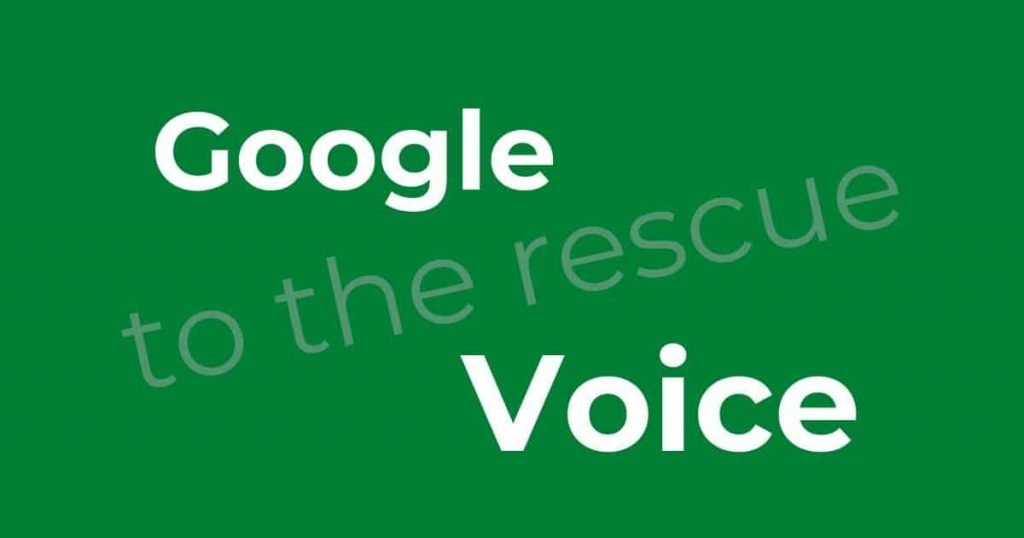 Google Voice to the rescue!